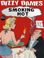 Dizzy Dames: Smoking Hot