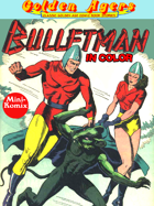 Golden Agers: Bulletman (in color)
