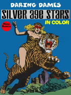 Daring Dames: Silver Age Stars (in color)