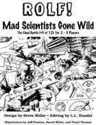 ROLF: Mad Scientists Gone Wild