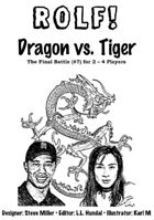 ROLF: Dragon vs. Tiger