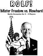 ROLF: Mister Freedom vs. Blowhard