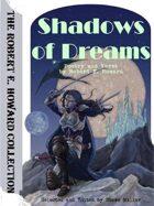 Shadows of Dreams: Poetry by Robert E. Howard