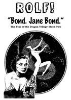 "ROLF: ""Bond. Jane Bond."""