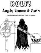 ROLF: Angels, Demons & Death