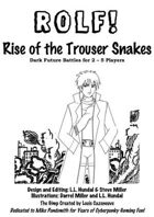 ROLF: Rise of the Trouser Snakes