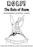 ROLF: The Date of Doom