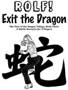 ROLF: Exit the Dragon