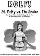 ROLF: St. Patty vs. The Snake