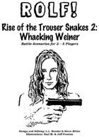 Rise of the Trouser Snakes 2: Whacking Weiner