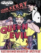 John Kerry vs. The Queen of Evil