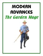 Modern Advances: The Garden Mage