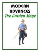 Modern Advances: The Garden Mage