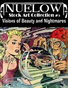 NUELOW Stock Art Collection #5: Visions of Beauty and Nightmares