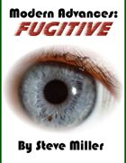 Modern Advances: Fugitive