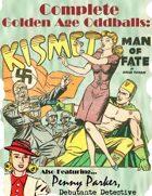 Complete Golden Age Oddballs: Kismet & Penny Parker