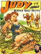 Judy of the Jungle: Murder Goes Native