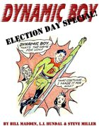 Dynamic Boy Election Day Special