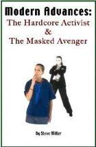 Modern Advances: The Hardcore Activist & the Masked Avenger