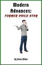 Modern Advances: The Former Child Star