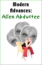 Modern Advances: Alien Abductee