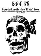 ROLF: Cap'n Jack on the Isle of Pirate's Doom