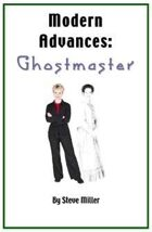 Modern Advances: Ghostmaster