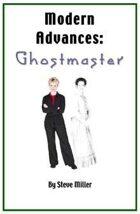 Modern Advances: Ghostmaster