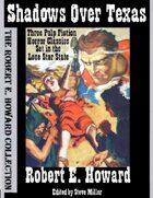 Shadows Over Texas: Three Pulp Fiction Horror Classics