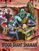 Stronghold of the Wood Giant Shaman