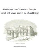 Raiders of the Crusaders' Temple (Small SCRAWL 4)