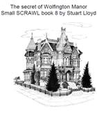 The Secret of Wolfington Manor (Small SCRAWL 8)