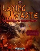 Laying Waste: The Guide to Critical Combat