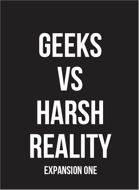 Geeks Vs. Harsh Reality: Expansion One