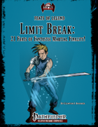 Feats of Legend: Limit Break - 21 Feats of Fantastic Martial Finality (PF)
