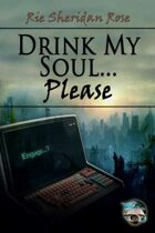 Drink My Soul...Please