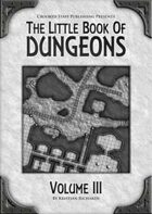 The Little Book Of Dungeons - Volume III