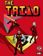 The Triad (Supers!)