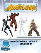 Adversaries: Mercenaries, Spies &... Vol 2 (Supers!)