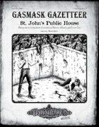 Gasmask Gazetteer #2, St. John's Public House