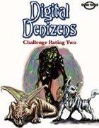 Digital Denizens: Challenge Rating Two