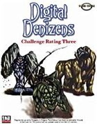 Digital Denizens: Challenge Rating Three