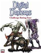 Digital Denizens: Challenge Rating Four