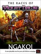 The Races of Violet Dawn Ngakoi