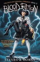 Blood Reign: The Saga of Pandora Zwieback, Book 2