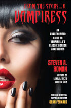 From the Stars...a Vampiress: An Unauthorized Guide to Vampirella's Classic Horror Adventures