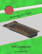 Battlemap : Dry Dock