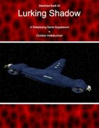 Starships Book IIO : Lurking Shadow