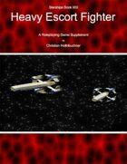 Starships Book I00I : Heavy Escort Fighter