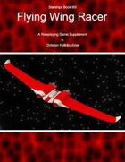 Starships Book II0I : Flying Wing Racer